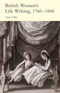 Amy Culley - British Women's Life Writing, 1760-1840