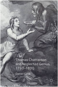 Daniel Cook - Thomas Chatterton and Neglected Genius