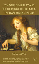 Ildiko Csengei - Sympathy, Sensibility and the Literature of Feeling in the Eighteenth Century
