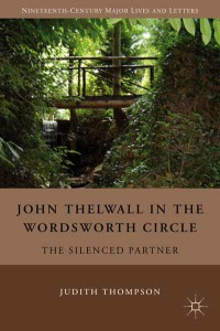 Judith Thompson - John Thelwall in the Wordsworth Circle