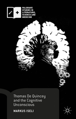 Markus Iseli - Thomas De Quincey and the Cognitive Unconscious
