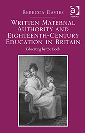 Rebecca Davies - Written Material Authority and Eighteenth-Century Education in Britain