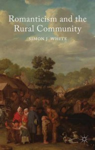 Simon J White - Romanticism and the Rural Community