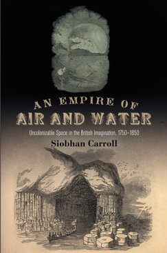 Siobhan Carroll - An Empire of Air and Water