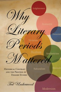 Ted Underwood - Why Literary Periods Mattered