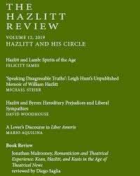 """The Hazlitt Society on Twitter: """"Out now: The Hazlitt Review, vol. 12, ' Hazlitt and His Circle', with contributions from @DrFelicityJames, Michael  Steier, David Woodhouse, Mario Aquilina, and @saglia_dyg. For subscription  details, please"""